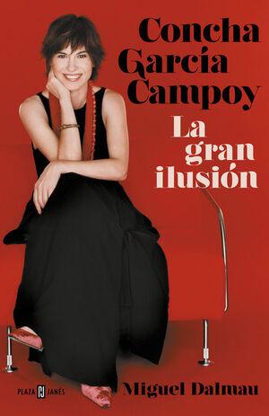 CONCHA GARCÍA CAMPOY, LA GRAN ILUSIÓN