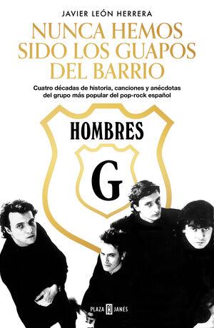 HOMBRES G. NUNCA HEMOS SIDO LOS GUAPOS DEL BARRIO