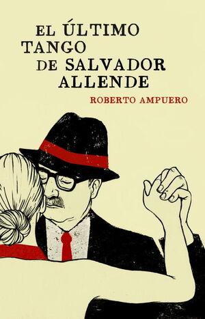 EL ULTIMO TANGO DE SALVADOR ALLENDE *** PLAZA JANES ***