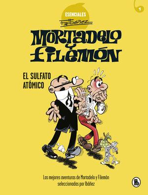 MORTADELO Y FILEMÓN. EL SULFATO ATÓMICO (ESENCIALES IBÁÑEZ 1)
