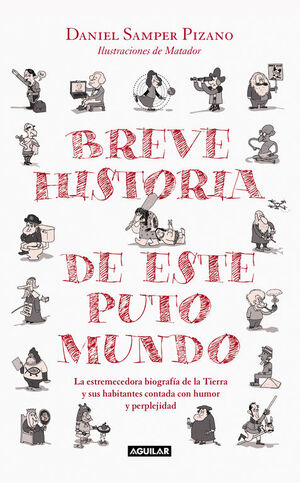 BREVE HISTORIA DE ESTE PUTO MUNDO