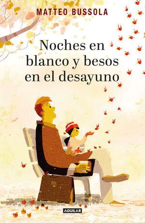 NOCHES EN BLANCO Y BESOS EN EL DESAYUNO