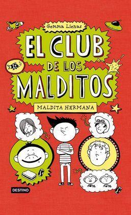 EL CLUB DE LOS MALDITOS 1. MALDITA HERMANA