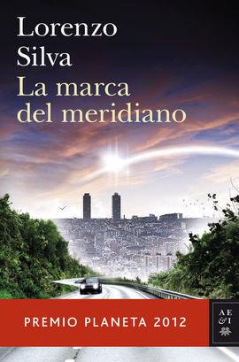 LA MARCA DEL MERIDIANO (PREMIO PLANETA 2012)