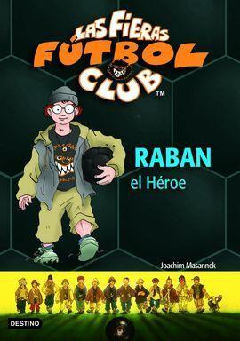 LAS FIERAS FÚTBOL CLUB 6. RABAN EL HÉROE