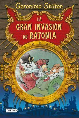 STILTON. LA GRAN INVASIÓN DE RATONIA