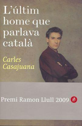 EL ÚLTIMO HOMBRE QUE HABLABA CATALÁN