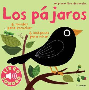 LOS PAJAROS. MI PRIMER LIBRO DE SONIDOS