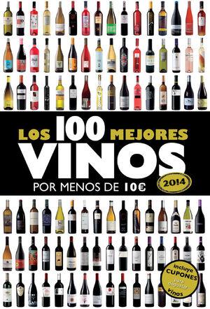 LOS 100 MEJORES VINOS POR MENOS DE 10 ¤ 2014