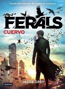FERALS 1 . EL CUERVO
