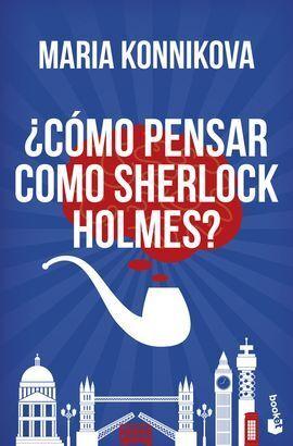 ¿COMO PENSAR COMO SHERLOCK HOLMES?