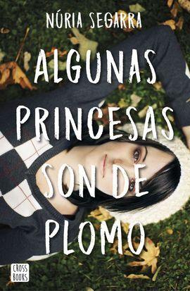 ALGUNAS PRINCESAS SON DE PLOMO
