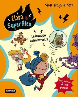 CLARA & SUPERÁLEX. LA INVASIÓN EXTRATERRESTRE