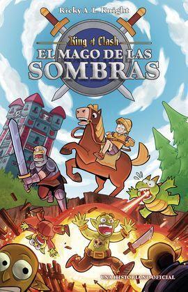 KING OF CLASH. EL MAGO DE LAS SOMBRAS (CLASH ROYAL