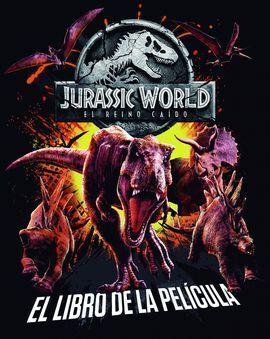 JURASSIC WORLD. EL REINO CAÍDO. EL LIBRO DE LA PELÍCULA