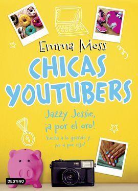 CHICAS YOUTUBERS 4. JAZZY JESSIE, IA POR EL ORO!