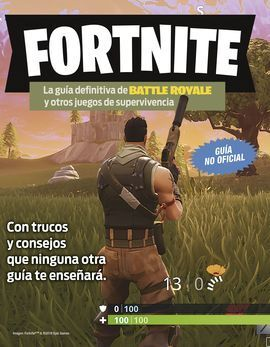 FORTNITE. LA GUIA DEFINITIVA DE BATTLE ROYALE Y OT
