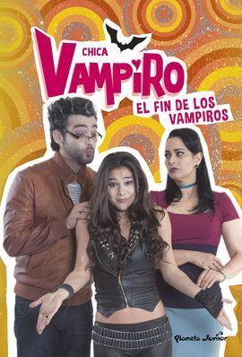 CHICA VAMPIRO. EL FIN DE LOS VAMPIROS