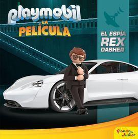 PLAYMOBIL. LA PELICULA. EL ESPIA REX DASHER