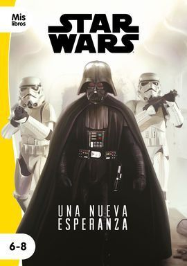 STAR WARS. UNA NUEVA ESPERANZA. NARRATIVA