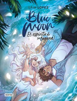 BLUE MOON II. ESPIRITU DE LA LAGUNA