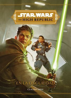 STAR WARS. HIGH REPUBLIC. EN LA OSCURIDAD. NARRATI