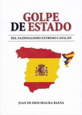 GOLPE DE ESTADO DEL NAZIONALISMO EXTREMO CATALÁN