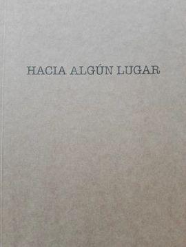 HACIA ALGÚN LUGAR