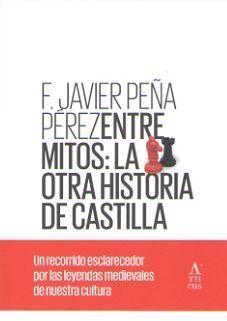 ENTRE MITOS: LA OTRA HISTORIA DE CASTILLA