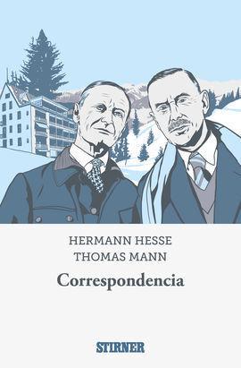 CORRESPONDENCIA. HERMANN HESSE - THOMAS MANN 1968