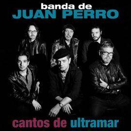 BANDA DE JUAN PERRO. CANTOS DE ULTRAMAR