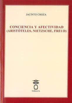 CONCIENCIA Y AFECTIVIDAD (ARISTÓTELES, NIETZSCHE, FREUD)