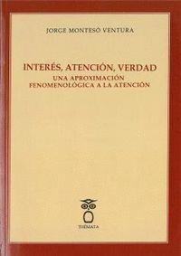 INTERES, ATENCION, VERDAD