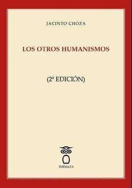 LOS OTROS HUMANISMOS