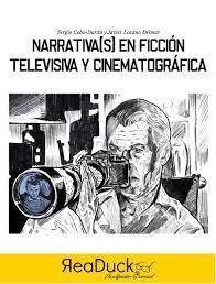 NARRATIVAS EN FICCION TELEVISIVA Y CINEMATOGRAFICA