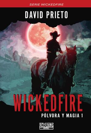 WICKEDFIRE: POLVORA Y MAGIA