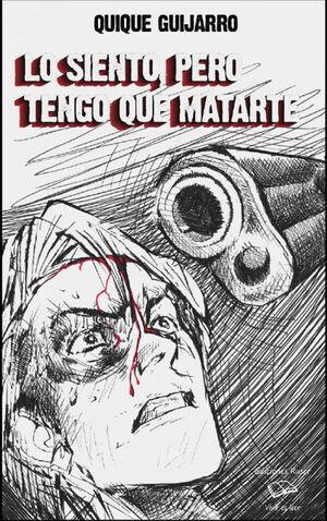 LO SIENTO, PERO TENGO QUE MATARTE