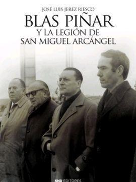 BLAS PIÑAR Y LA LEGIÓN DE SAN MIGUEL ARCANGEL