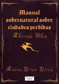 MANUAL SOBRENATURAL SOBRE CIUDADES PERDIDAS, POR A. ULLOA