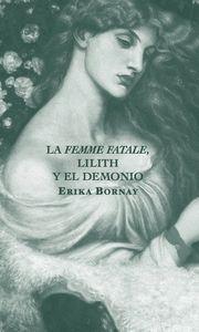 FEMME FATALE LILITH Y EL DEMONIO,LA