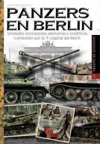 PANZERS EN BERLIN. UNIDADES ACORAZADAS ALEMANAS Y SOVIETIC