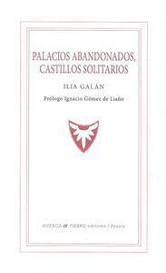 PALACIOS ABANDONADOS CASTILLOS SOLITARIOS
