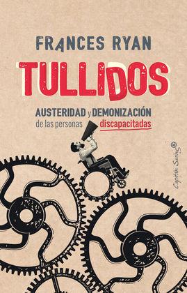 TULLIDOS AUSTERIDAD Y DEMONIZACION PERSONAS DISCAPACITADAS