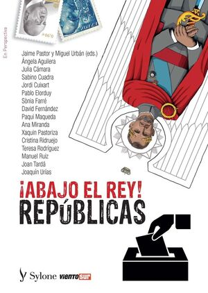 ABAJO EL REY - REPUBLICAS