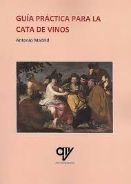 GUÍA PRÁCTICA PARA LA CATA DE VINOS