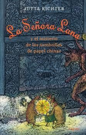 LA SEÑORA LANA Y EL MISTERIO DE LAS SOMBRILLAS DE PAPEL CHINAS
