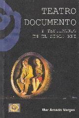 TEATRO DOCUMENTO Y TESTIMONIO EN EL SIGLO XXI
