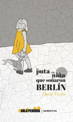 LA PUTA Y LA NIÑA QUE SOÑARON BERLIN