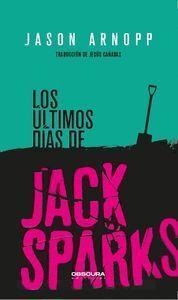 LOS ULTIMOS DIAS DE JACK SPARKS