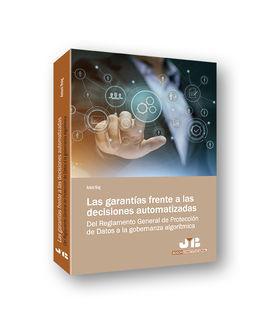 LAS GARANTÍAS FRENTE A LAS DECISIONES AUTOMATIZADAS : DEL REGLAMENTO GENERAL DE